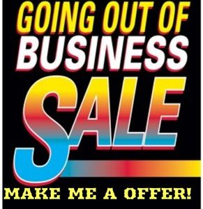 Make me an offer, liquidating all items!